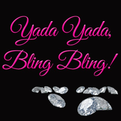 yada yada bling bling